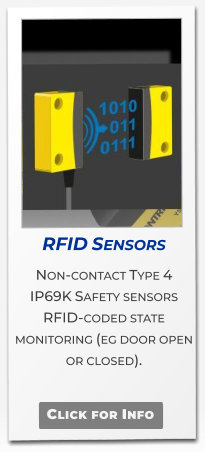 RFID Sensors  Non-contact Type 4 IP69K Safety sensors RFID-coded state monitoring (eg door open or closed).   Click for Info