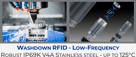 Washdown RFID - Low-Frequency Robust IP69K V4A Stainless steel - up to 125°C