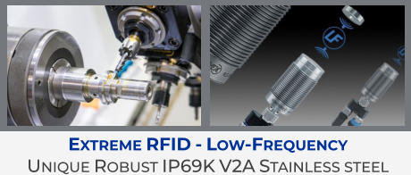 Extreme RFID - Low-Frequency Unique Robust IP69K V2A Stainless steel