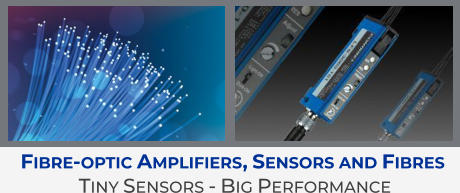 Fibre-optic Amplifiers, Sensors and Fibres  Tiny Sensors - Big Performance
