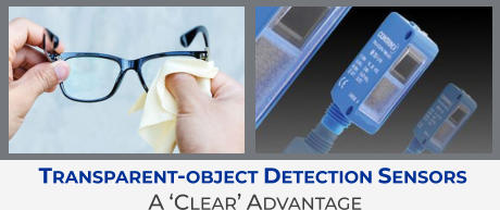 Transparent-object Detection Sensors  A 'Clear' Advantage