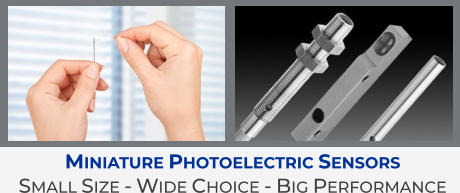 Miniature Photoelectric Sensors Small Size - Wide Choice - Big Performance