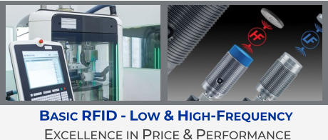 Basic RFID - Low & High-Frequency  Excellence in Price & Performance