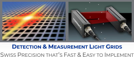 Detection & Measurement Light Grids Swiss Precision that's Fast & Easy to Implement