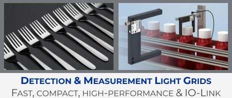 Detection & Measurement Light Grids Fast, compact, high-performance & IO-Link