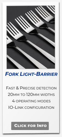 Fork Light-Barrier   Fast & Precise detection 20mm to 120mm widths 4 operating modes IO-Link configuration    Click for Info