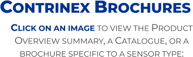 Click on an image to view the Product Overview summary, a Catalogue, or a brochure specific to a sensor type: Contrinex Brochures