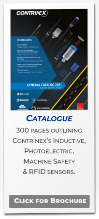 Catalogue 300 pages outlining  Contrinex's Inductive, Photoelectric,  Machine Safety  & RFID sensors.   Click for Brochure