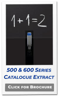 Click for Brochure 500 & 600 Series Catalogue Extract